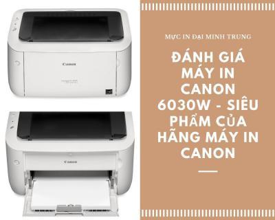 Đánh Giá Máy In Canon 6030w